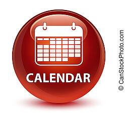 Calendar glassy brown round button