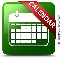 Calendar green square button red ribbon in corner