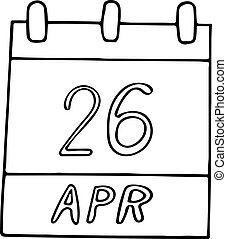 calendar hand drawn in doodle style. April 26. International Chernobyl Disaster Remembrance Day, World Intellectual Property, Federation of United Cities, date. icon, sticker element for design. planning, business, holiday