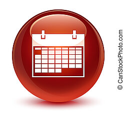 Calendar icon glassy brown round button