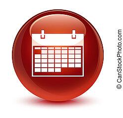 Calendar icon glassy brown round button
