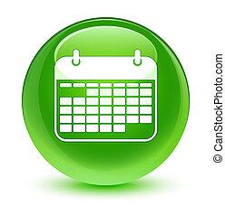 Calendar icon glassy green round button