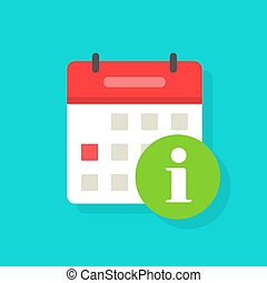 Calendar icon with info sign vector symbol, flat cartoon scheduled event with green information mark isolated modern simple design image