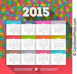 calendar of 2015 - Vector abstract multicolored calendar of...