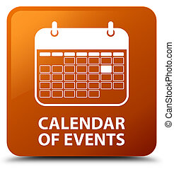 Calendar of events brown square button