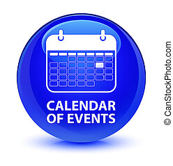 Calendar of events glassy blue round button