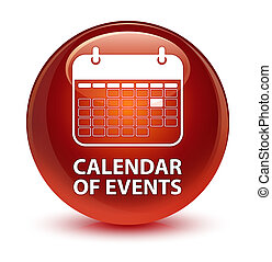 Calendar of events glassy brown round button