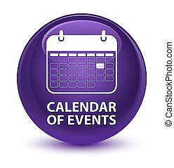 Calendar of events glassy purple round button
