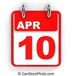 Calendar on white background. 10 April. 3D illustration.