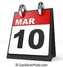Calendar on white background. 10 March. 3D illustration.