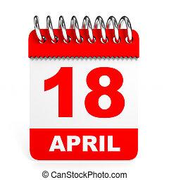 Calendar on white background. 18 April. 3D illustration.