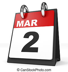 Calendar on white background. 2 March. 3D illustration.