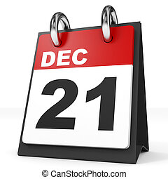 Calendar on white background. 21 December. 3D illustration.