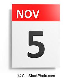 Calendar on white background. 5 November. 3D illustration.