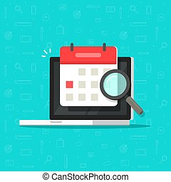 Calendar or agenda date find on laptop computer screen with magnifier glass vector icon, flat cartoon online organizer app on pc display with event date research or search image