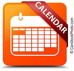Calendar orange square button red ribbon in corner