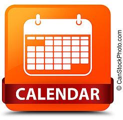 Calendar orange square button red ribbon in middle