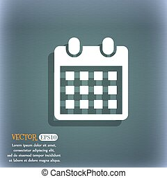 calendar page icon. On the blue-green abstract background with shadow and space for your text. Vector