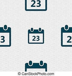 calendar page icon sign. Seamless pattern with geometric texture. Vector