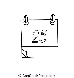 calendar page with number 25 hand drawn in doodle style. simple scandinavian liner. Christmas, planning, business, date. single element for design icon