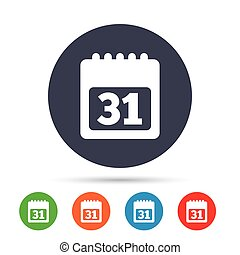 Calendar sign icon. 31 day month symbol.
