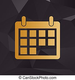 Calendar sign illustration. Golden style on background with polygons.