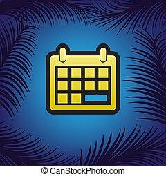 Calendar sign illustration. Vector. Golden icon with black conto