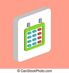 Calendar Simple vector icon. Illustration symbol design template for web mobile UI element. Perfect color isometric pictogram on 3d white square. Calendar icons for business project.