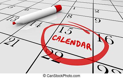 calendrier, jour, date, entouré, horaire, rendez-vous, rappel, 3d, illustration