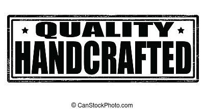calidad, handcrafted