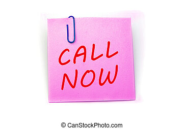 """Call Now"" phrase on a pink post-it note isolated in white"