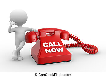 Call now  - 3d people - man, person and phone. Call now