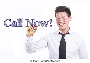 Call Now! - Young smiling businessman writing on transparent surface