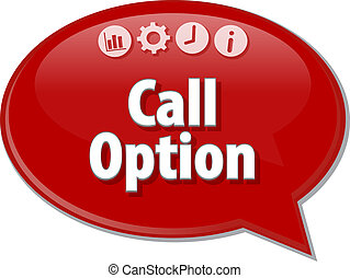 Call Option Business term speech bubble illustration - ...