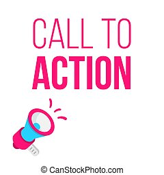 Call to Action concept with megaphone. Announcement illustration.
