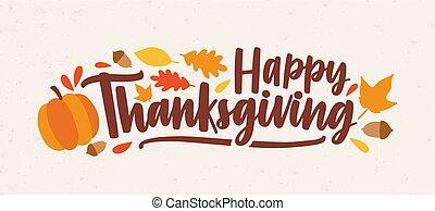 calligraphic, 手書き, 原稿, カラフルである, banner., 感謝祭, 群葉, ベクトル, 句, イラスト, 願い, 飾られる, 平ら, 秋, 落ちている, 幸せ, acorns., ∥あるいは∥, 休日, スタイル, お祝い, スカッシュ