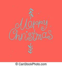 Calligraphic grunge vintage style Christmas card design. Retro vector illustration.