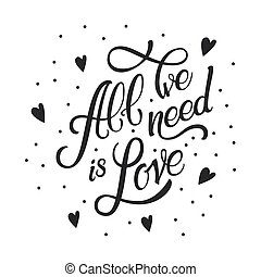 calligraphic, letras, todos, nosotros, necesidad, es, love., inscripción, en, corazones