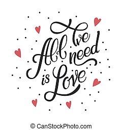 calligraphic, letras, todos, nosotros, necesidad, es, love., inscripción, en, rojo, corazones