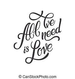 calligraphic, letras, todos, pequeñito, necesidad, es, love., inscripción