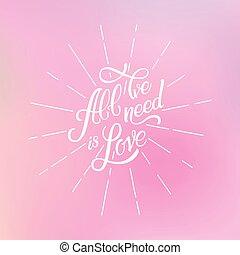 calligraphic, letras, todos, pequeñito, necesidad, es, love., inscription., colorido, malla, resumen, fondo., lettring, en, rayo