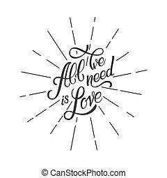 calligraphic, letras, todos, pequeñito, necesidad, es, love., inscription., lettring, en, rayo