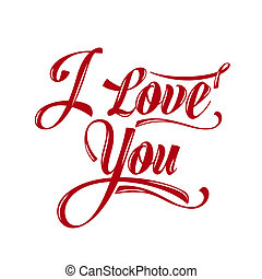 "Calligraphic  Writing ""i love you"", vector illustration"