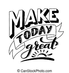 calligraphie, affiche, inspirationnel, moderne, great., phrase., lettering., impression, faire, aujourd'hui, handdrawn, gabarit, citation