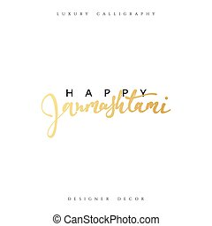 Calligraphy for greeting card inscription Happy Janmashtami.