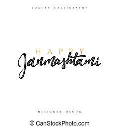 Calligraphy for greeting card inscription Happy Janmashtami.
