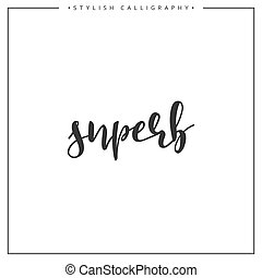 Calligraphy isolated on white background inscription phrase, superb
