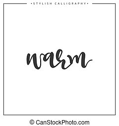 Calligraphy isolated on white background inscription phrase, warm