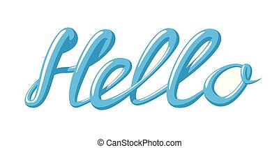 Calligraphy with the word Hello . Hand drawn lettering in 3d style. Vector illustration, isolated on white.