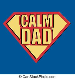 Calm Dad T-shirt Typography